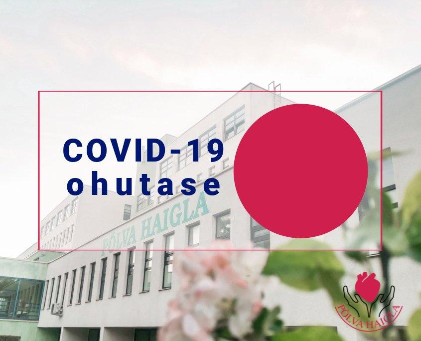 Põlva Haiglas kehtib alates 13.08 punane ohutase